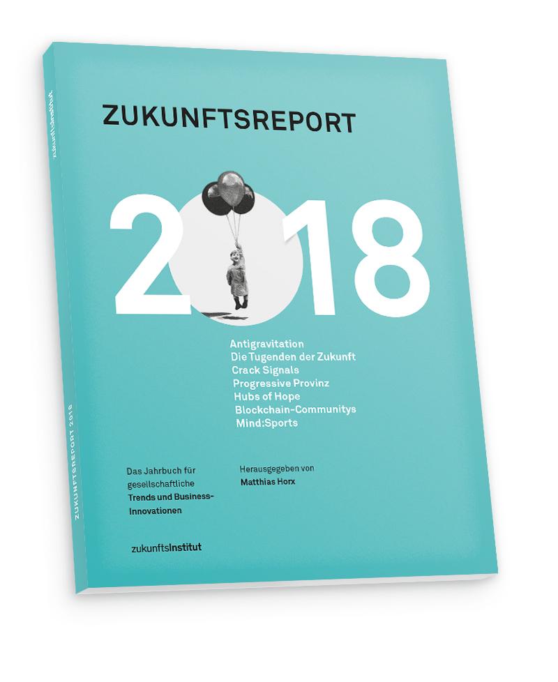 Zukunftsinstitut Megatrends zukunftsreport 2018 business poesie als megatrend tim leberecht